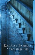 AZ ÉRC NEGATÍVJA - Ekönyv - RÓZSÁSSY BARBARA