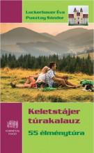KELETSTÁJER TÚRAKALAUZ - 55 ÉLMÉNYTÚRA - Ekönyv - LUCKERBAUER ÉVA - PUSZTAY SÁNDOR