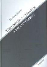 TÖRTÉNÉSEK A NYELVBEN A KELETI VÉGEKEN II. KÖTET - Ekönyv - PÉNTEK JÁNOS
