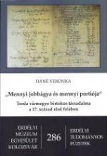 MENNYI JOBBÁGYA ÉS MENNYI PORTIÓJA - TORDA VÁRMEGYE BIRTOKOS TÁRSADALMA A 17. SZ - Ekönyv - DÁNÉ VERONKA