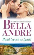 HADD LEGYEK AZ IGAZI! - Ekönyv - ANDRE, BELLA