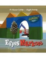 EGYES MARKOLÓ - GARÁZS BAGÁZS 1. (ÚJ BORÍTÓ) - Ekönyv - M. KÁCSOR ZOLTÁN-SZIGETI ANDRÁS