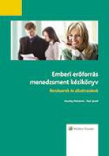 EMBERI ERŐFORRÁS MENEDZSMENT KÉZIKÖNYV (2016-OS ÁTDOLGOZÁS) - Ekönyv - WOLTERS KLUWER KFT.