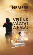 VELÜNK VÁGTAT A HALÁL - Ekönyv - NEMERE ISTVÁN