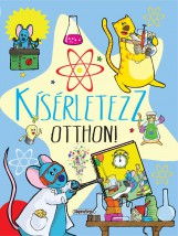 KÍSÉRLETEZZ OTTHON! - Ekönyv - NAPRAFORGÓ KÖNYVKIADÓ
