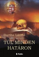 Túl minden határon - Ekönyv - Bartha László