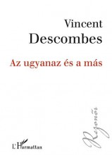 AZ UGYANAZ ÉS A MÁS - Ekönyv - DESCOMBES, VINCENT