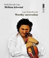 MÉLTÓN KÖVETNI - WORTHY SUCCESSION - Ekönyv - KATHY-HORVÁTH LAJOS