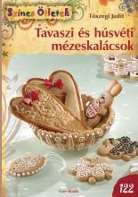 TAVASZI ÉS HÚSVÉTI MÉZESKALÁCSOK - SZÍNES ÖTLETEK 122. - Ekönyv - TÓSZEGI JUDIT