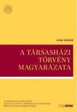 A TÁRSASHÁZI TÖRVÉNY MAGYARÁZATA (2016) - Ebook - KISS GÁBOR
