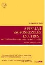 A BIZALMI VAGYONKEZELÉS ÉS A TRUST - 2. ÁTDOLG. KIAD. - Ekönyv - SÁNDOR ISTVÁN