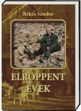 ELRÖPPENT ÉVEK - Ekönyv - BÉKÉS SÁNDOR