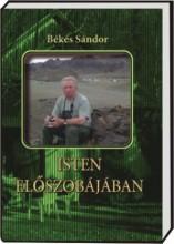 ISTEN ELŐSZOBÁJÁBAN - Ebook - BÉKÉS SÁNDOR