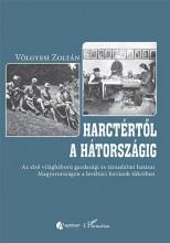 HARCTÉRTŐL A HÁTORSZÁGIG - Ekönyv - VÖLGYESI ZOLTÁN
