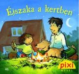 ÉJSZAKA A KERTBEN - PIXI MESÉL 46. - Ekönyv - HUNGAROPRESS KFT