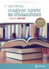 160 TÉTEL MAGYAR NYELV ÉS IRODALOMBÓL - KÖZÉPSZINT, SZÓBELI 2017 - Ekönyv - SZÉLLNÉ KIRÁLY MÁRIA, SÍPOS JENŐNÉ