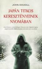 JAPÁN TITKOS KERESZTÉNYEINEK NYOMÁBAN - Ekönyv - DOUGILL, JOHN