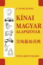 KÍNAI-MAGYAR ALAPSZÓTÁR - Ekönyv - P. SZABÓ JÓZSEF