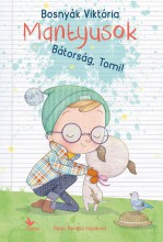 BÁTORSÁG, TOMI! - MANTYUSOK 1. - Ebook - BOSNYÁK VIKTÓRIA