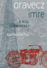 KALIFORNIAI FÜRJ - A RÖG GYERMEKEI II. - Ekönyv - ORAVECZ IMRE