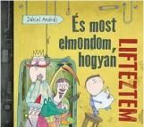 ÉS MOST ELMONDOM, HOGYAN LIFTEZTEM - Ebook - DÁNIEL ANDRÁS