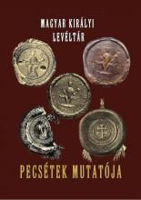 MAGYAR KIRÁLYI LEVÉLTÁR - PECSÉTEK MUTATÓJA - Ekönyv - NEMZETI ÖRÖKSÉG KIADÓ