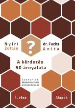 KÉRDEZÉS 50 ÁRNYALATA 1. - ALAPOK - Ekönyv - NYÍRI ZOLTÁN, FUCHS ANITA