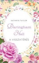 DARINGHAM HALL - A VISSZATÉRÉS - Ebook - TAYLOR, KATHRYN