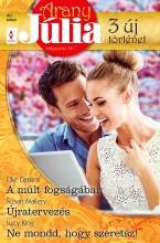 Arany Júlia 40. kötet - Ekönyv - Ellie Darkins, Susan Mallery, Lucy King