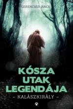 Kósza utak legendája - Kalászkirály - Ebook - Gerencsér János