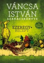 Váncsa István szakácskönyve - Ezeregy+ recept - Új, bővített kiadás - Ekönyv - Váncsa István