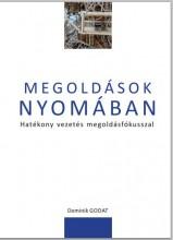 MEGOLDÁSOK NYOMÁBAN - HATÉKONY VEZETÉS MEGOLDÁSFÓKUSSZAL - Ekönyv - GODAT, DOMINIK