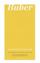ISTENFOGYATKOZÁS - VIZSGÁLÓDÁSOK VALLÁS ÉS FILOZÓFIA KAPCSOLATÁRÓL - Ekönyv - BUBER, MARTIN