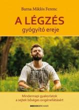 A LÉGZÉS GYÓGYÍTÓ EREJE - MEDITÁCIÓS CD-VEL! - Ekönyv - BARNA MIKLÓS FERENC