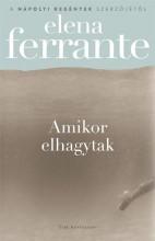 AMIKOR ELHAGYTAK - Ekönyv - FERRANTE, ELENA