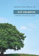 ÉLŐ CÖLIBÁTUS - A PAPSÁG EGÉSZSÉGES ÚTJAI - Ekönyv - MANUEL, GERDENIO SONNY