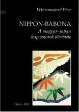 NIPPON-BABONA - A MAGYAR-JAPÁN KAPCSOLATOK TÖRTÉNETE - Ekönyv - WINTERMANTEL PÉTER
