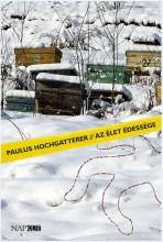 AZ ÉLET ÉDESSÉGE - Ekönyv - HOCHGATTERER, PAULUS