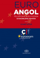 EURO ANGOL - FELSŐFOKÚ NYELVVIZSGA GYAKORLÓFELADATOK - Ekönyv - SZABÓ PÉTER