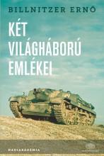 KÉT VILÁGHÁBORÚ EMLÉKEI - Ekönyv - BILLNITZER ERNŐ