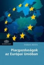 PIACGAZDASÁGOK AZ EURÓPAI UNIÓBAN - Ekönyv - FARKAS BEÁTA