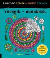 VIRÁGOK ÉS MANDALÁK - RAGYOGÓ SZÍNEK, SEGÍTŐ SZÁMOK - Ekönyv - MÓRA KÖNYVKIADÓ