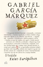 UTAZÁS KELET-EURÓPÁBAN - Ekönyv - GARCÍA MÁRQUEZ, GABRIEL