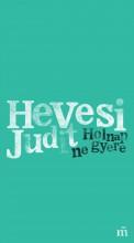 HOLNAP NE GYERE - Ebook - HEVESI JUDIT