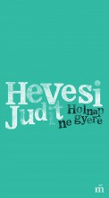 HOLNAP NE GYERE - Ekönyv - HEVESI JUDIT