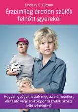 ÉRZELMILEG ÉRETLEN SZÜLŐK FELNŐTT GYEREKEI - Ekönyv - GIBSON, LINDSAY C.