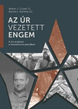 AZ ÚR VEZETETT ENGEM - A HIT EREJÉVEL A SZOVJETUNIÓ POKLÁBAN - Ebook - WALTER J. CISZEK SJ – DANIEL L. FLAHERTY