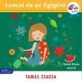 LENCSI ÉS AZ ÉGIGÉRŐ - A HŐS OLVASÓ SOROZAT - Ekönyv - TAMÁS ZSUZSA