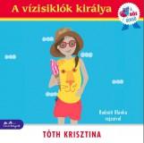 A VÍZISIKLÓK KIRÁLYA - A HŐS OLVASÓ SOROZAT - Ekönyv - TÓTH KRISZTINA