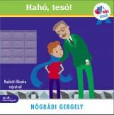 HAHÓ, TESÓ! - A HŐS OLVASÓ SOROZAT - Ekönyv - NÓGRÁDI GERGELY